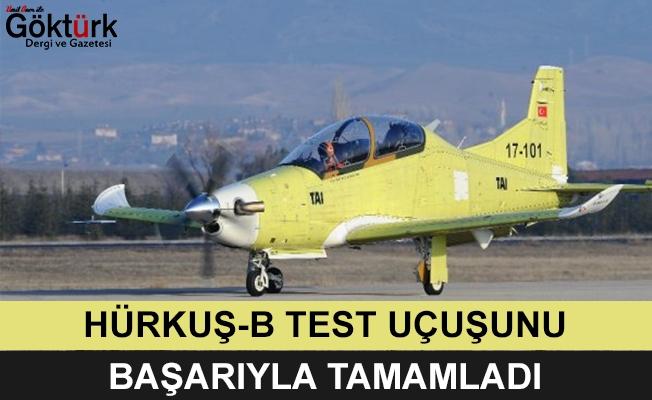 HÜRKUŞ-B İlk Uçuş Testini Başarıyla Tamamladı