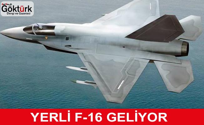Yerli F16 Geliyor