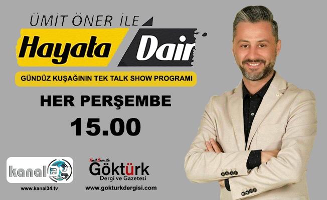 Ümit Öner ile Hayata Dair Canlı Yayın Talk Show Programı 65. Bölüm Konukları - 3 Mayıs 2018