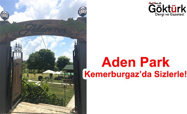 Aden Park Kemerburgaz'da Sizlerle..