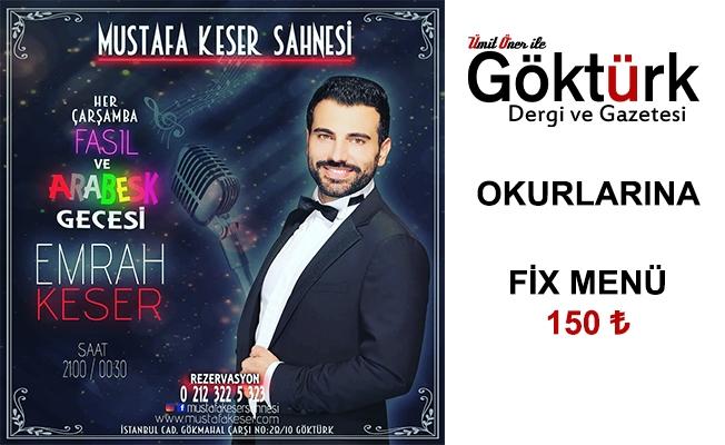 MUSTAFA KESER SAHNESİ'NDE BU AKŞAMA ÖZEL KAMPANYA!