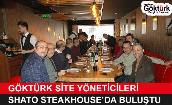 Göktürk Site Yöneticileri Shato Steakhouse'da Buluştu!