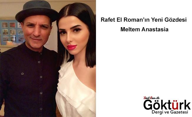 Rafet El Roman'ın Yeni Gözdesi Meltem Anastasia
