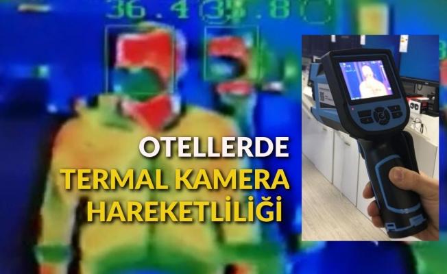 """""""Açılacak otel ve tesislere termal kamera zorunluluğu getirildi"""""""