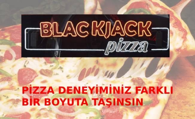 Blackjack Pizza Göktürk ile Pizza Deneyiminiz Farklı Bir Boyuta Taşınsın