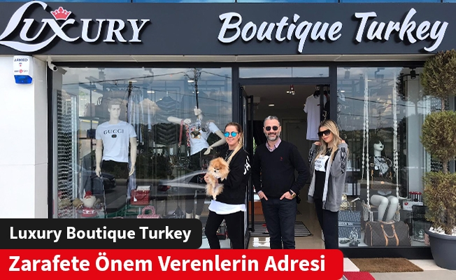 Zarafete Önem Verenlerin Adresi: Luxury Boutique Turkey