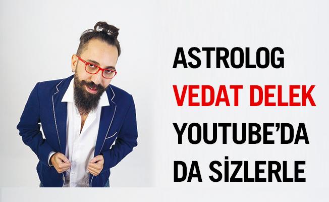 Astrolog Vedat Delek Youtube'da da Sizlerle
