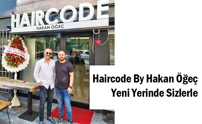 Haircode By Hakan Öğeç Yeni Yerinde Sizlerle