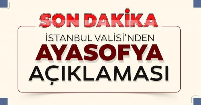 İstanbul Valisi Ali Yerlikaya'dan Ayasofya açıklaması