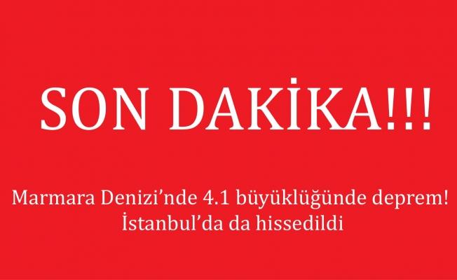 Son dakika… Marmara Denizi'nde 4.1 büyüklüğünde deprem!
