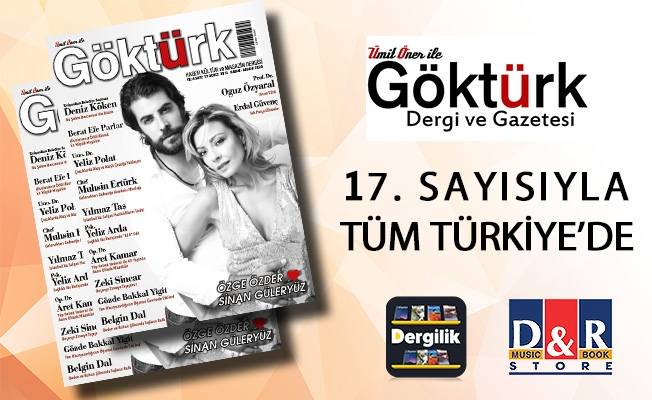 Göktürk Dergisi 17. Sayısı Tüm Türkiye'de