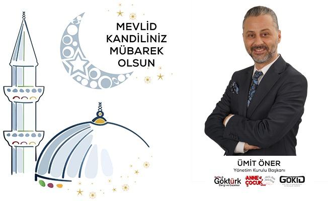 Ümit Öner Medya ve GÖKİD Yönetim Kurulu Başkanı Ümit Öner '' Tüm İslam AlemininMevlid Kandilini en içten dilekleriyle kutladı.