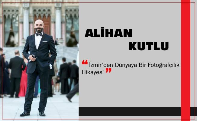 ALİHAN KUTLU - İzmir'den Dünyaya Bir Fotoğrafçılık Hikayesi
