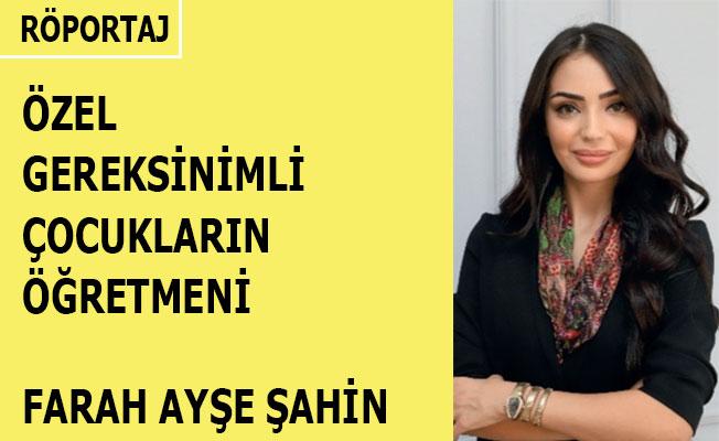 Farah Ayşe Şahin - Röprotaj