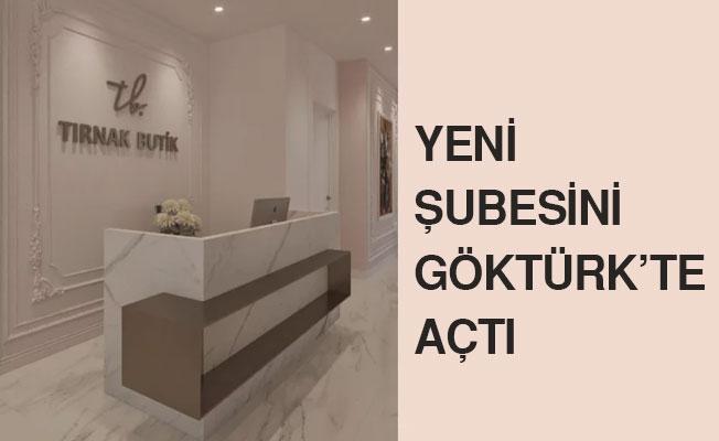 Tırnak Butik yeni şubesini Göktürk'te açtı!