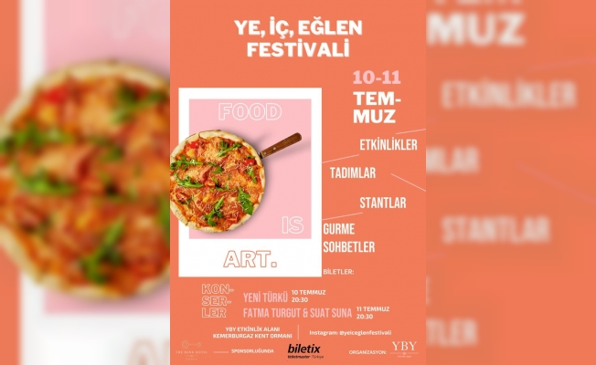"""İstanbul'; """"Ye, İç, Eğlen! Festivali"""" ile yeniden normal hayata dönüyor"""