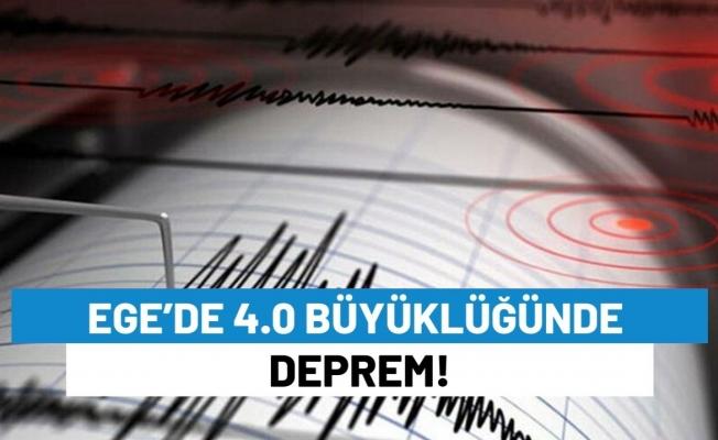 Ege'de 4.0 Büyüklüğünde Deprem!