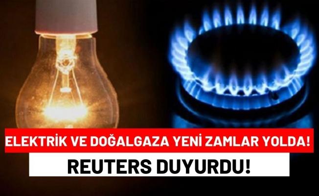 Elektrik ve Doğalgaza Yeni Zamlar Yolda! Reuters Duyurdu!