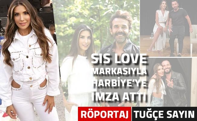 SİS LOVE MARKASIYLA HARBİYE YE İMZA ATTI - Tuğçe Sayın Röportajı