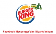 Burger King® Türkiye'de Facebook Üzerinden Sipariş Dönemi Başladı