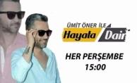 Ümit Öner ile Hayata Dair Bu Haftaki Konuklar - 14 Aralık 2017