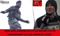 Beni Beklemesinler Diyen Mehmetçik'in Annesinden Duygulandıran Cevap