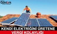 Kendi Elektriğini Üretene Vergi Kolaylığı