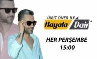 Ümit Öner ile Hayata Dair Bu Haftaki Konuklar - 4 Ocak 2018