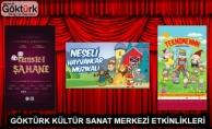 Göktürk Kültür Sanat Merkezi Etkinlikleri 23-24-25 Şubat