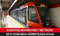 Kabataş-Mahmutbey Metrosu 2018 Sonunda Hizmete Açılıyor