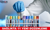 Sağlıkta 11 Yeni Düzenleme