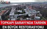 Topkapı Sarayı'nda Tarihin En Büyük Restorasyonu