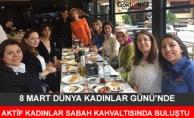 Aktif Kadınlar Kadınlar Günü'nde Kahvaltıda Buluştu