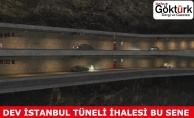 Dev İstanbul Tüneli İhalesi Bu Sene