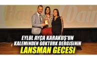 Eylül Ayça Karakuş'un Kaleminden Göktürk Dergisi'nin Lansman Gecesi