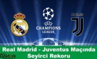 Real Madrid Juventus Maçında Seyirci Rekoru Bekleniyor