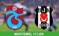 Trazbzonspor-Beşiktaş Maçı Muhtemel 11'ler