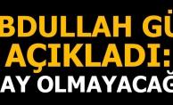 Abdullah Gül açıkladı: Aday olmayacağım