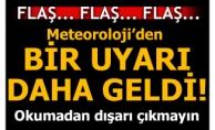 Meteoroloji'den yeni uyarı! Okumadan dışarı çıkmayın...