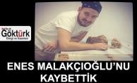 Enes Malakçıoğlu'nu Kaybettik!