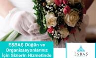 EŞBAŞ Düğün ve Organizasyonlarınızda Sizlerle
