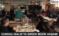 Cundalı Balık'tan Greek Müzik Akşamı!