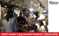 Kaiser's Garden Yılbaşı Aranjman Workshop'u