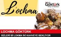Lochma Göktürk'te Sizleri 1 Lokma 2 Kahveye Bekliyor