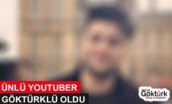 Ünlü Youtuber Göktürklü Oldu