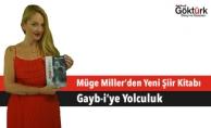 """Müge Miller'den  Yeni Şiir Kitabı """"Gayb-i'ye Yolculuk"""""""