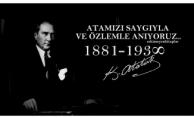 10 Kasım'da Atatürk'ü Saygı, Sevgi ve Özlenme Anıyoruz