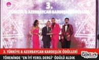 """3. Türkiye & Azerbaycan Kardeşlik Ödülleri'nde """"Yılın En İyi Yerel Dergisi"""" Ödülünü Aldık"""