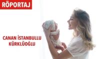 Canan İstanbullu Kürklüoğlu Röportajı