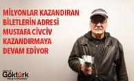 Milyonlar Kazandıran Biletlerin Adresi Mustafa Civciv Kazandırmaya Devam Ediyor